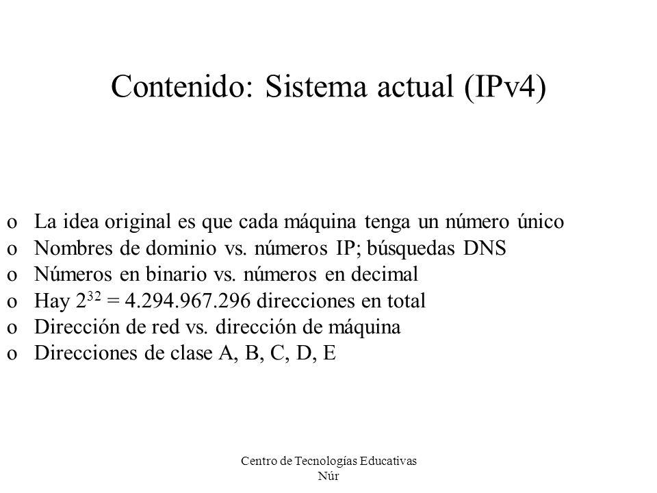 Contenido: Sistema actual (IPv4) oLa idea original es que cada máquina tenga un número único oNombres de dominio vs. números IP; búsquedas DNS oNúmero