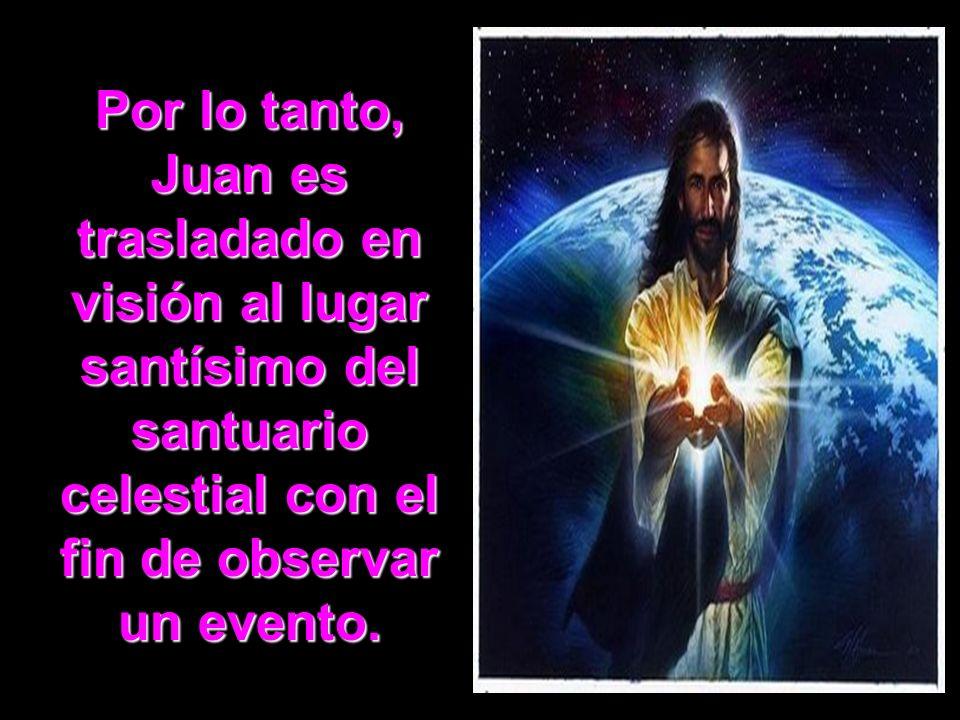 Por lo tanto, Juan es trasladado en visión al lugar santísimo del santuario celestial con el fin de observar un evento.