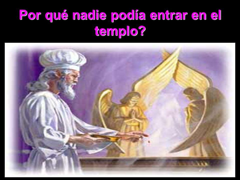 Por qué nadie podía entrar en el templo?