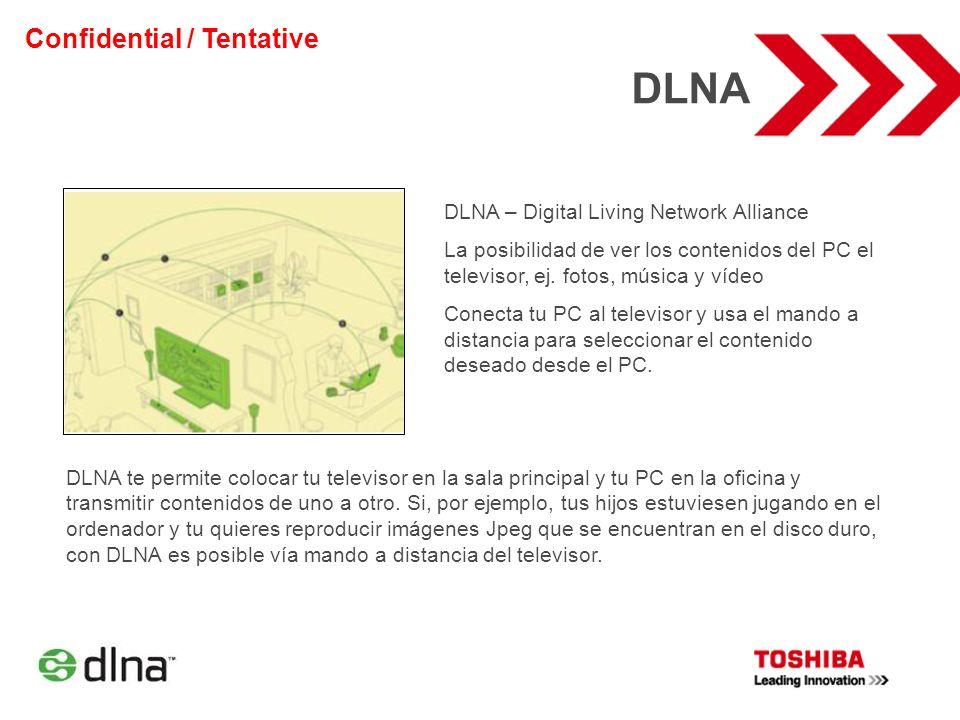 DLNA DLNA – Digital Living Network Alliance La posibilidad de ver los contenidos del PC el televisor, ej. fotos, música y vídeo Conecta tu PC al telev