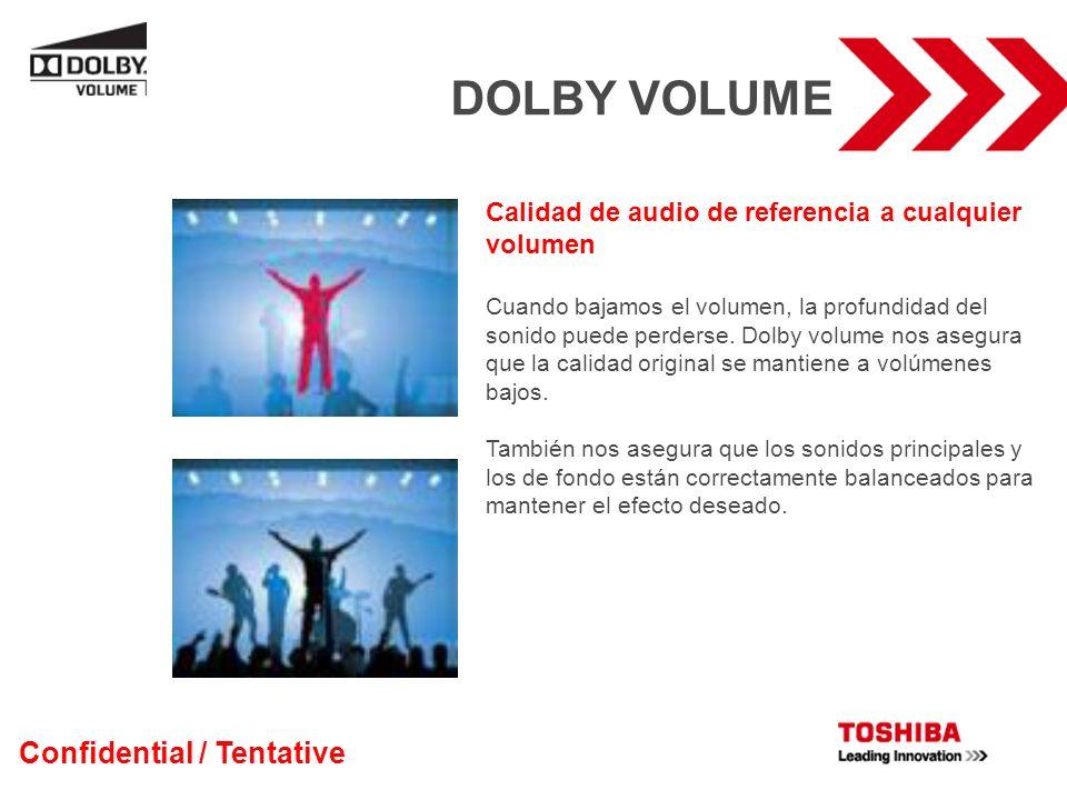 Calidad de audio de referencia a cualquier volumen Cuando bajamos el volumen, la profundidad del sonido puede perderse. Dolby volume nos asegura que l