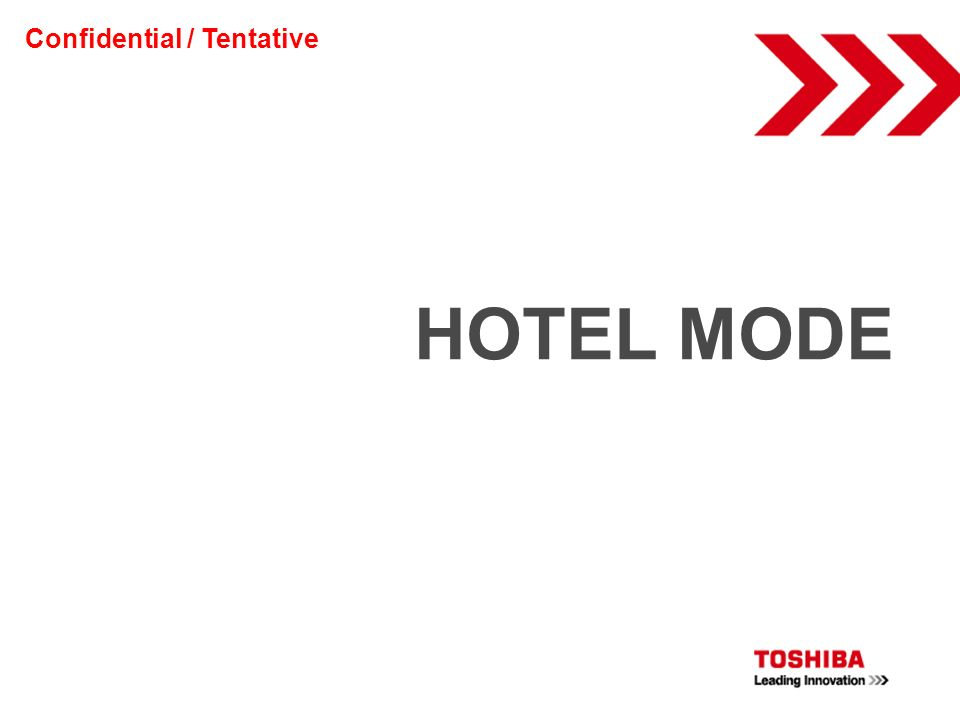HOTEL MODE Confidential / Tentative