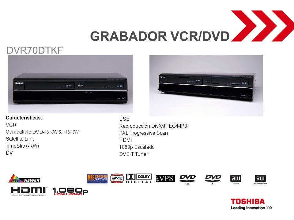 GRABADOR VCR/DVD Características: VCR Compatible DVD-R/RW & +R/RW Satellite Link TimeSlip (-RW) DV DVR70DTKF USB Reproducción DivX/JPEG/MP3 PAL Progre