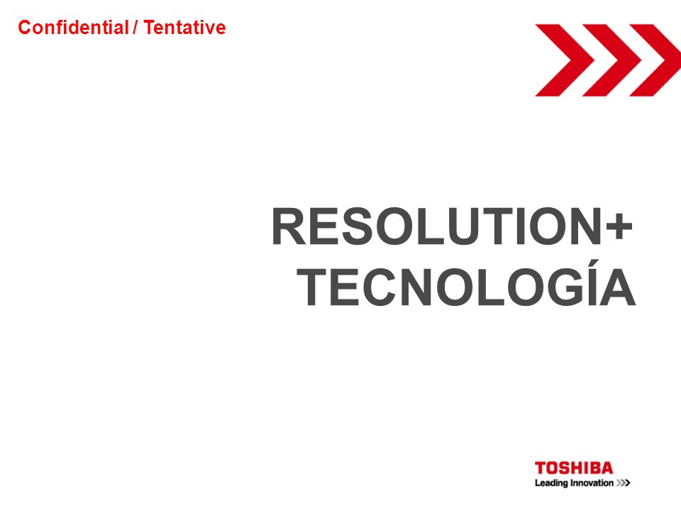 RESOLUTION+ TECNOLOGÍA Confidential / Tentative