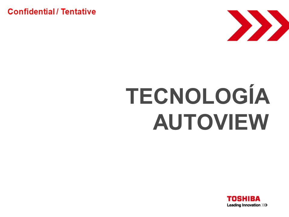 TECNOLOGÍA AUTOVIEW Confidential / Tentative