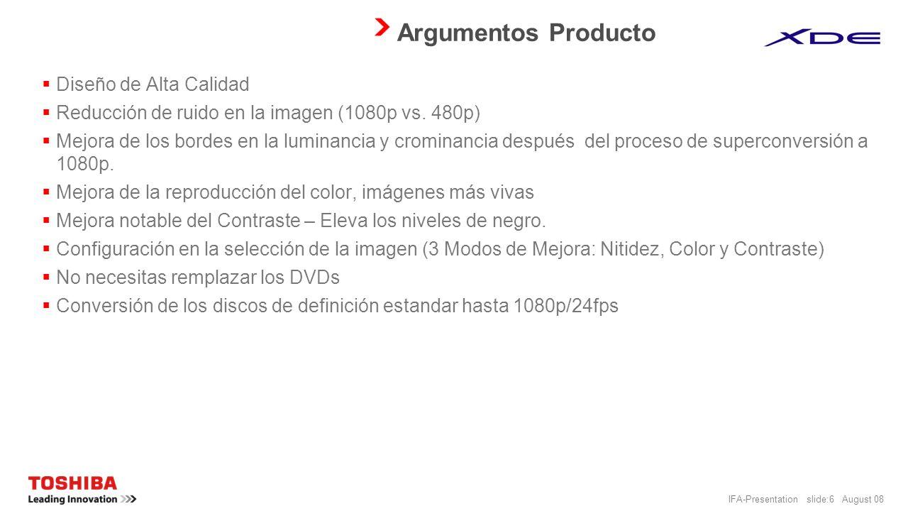 IFA-Presentation slide:6 August 08 Argumentos Producto Diseño de Alta Calidad Reducción de ruido en la imagen (1080p vs.