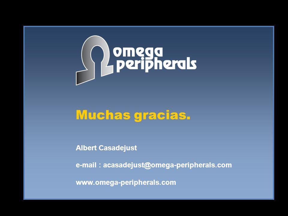Muchas gracias. Albert Casadejust e-mail : acasadejust@omega-peripherals.com www.omega-peripherals.com