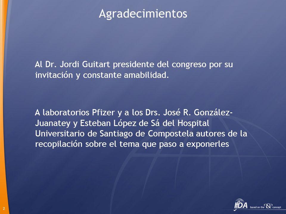 2 Agradecimientos Al Dr. Jordi Guitart presidente del congreso por su invitación y constante amabilidad. A laboratorios Pfizer y a los Drs. José R. Go