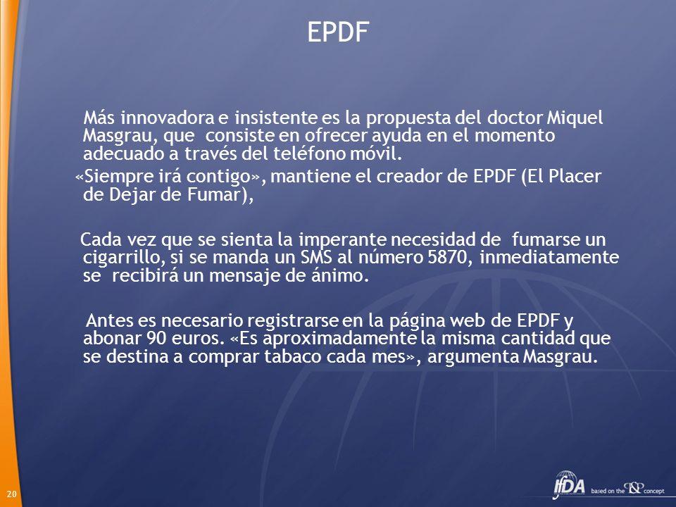 20 EPDF Más innovadora e insistente es la propuesta del doctor Miquel Masgrau, que consiste en ofrecer ayuda en el momento adecuado a través del teléf