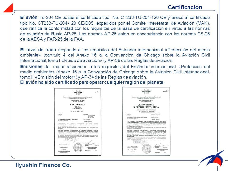 El avión Тu-204 CE posee el certificado tipo No. СТ233-ТU-204-120 СЕ y anéxo al certificado tipo No. CT233-TU-204-120 CE/D05, expedidos por el Comité