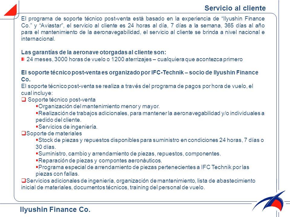 Servicio al cliente El programa de soporte técnico post-venta está basado en la experiencia de Ilyushin Finance Co. y Aviastar, el servicio al cliente