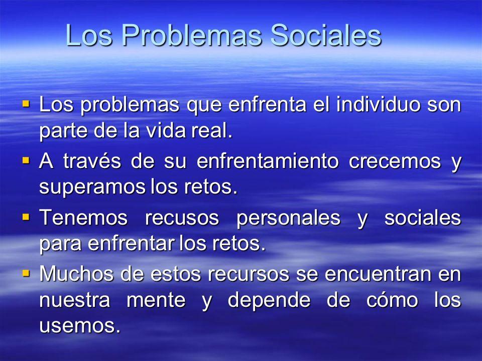 Los Problemas Sociales Los problemas que enfrenta el individuo son parte de la vida real. Los problemas que enfrenta el individuo son parte de la vida