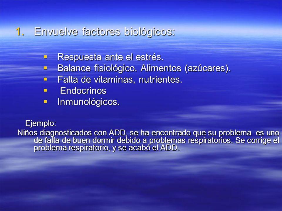 1.Envuelve factores biológicos: Respuesta ante el estrés. Respuesta ante el estrés. Balance fisiológico. Alimentos (azúcares). Balance fisiológico. Al