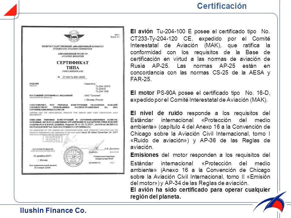 Certificación El avión Тu-204-100 E posee el certificado tipo No. СТ233-Ту-204-120 СЕ, expedido por el Comité Interestatal de Aviación (MAK), que rati