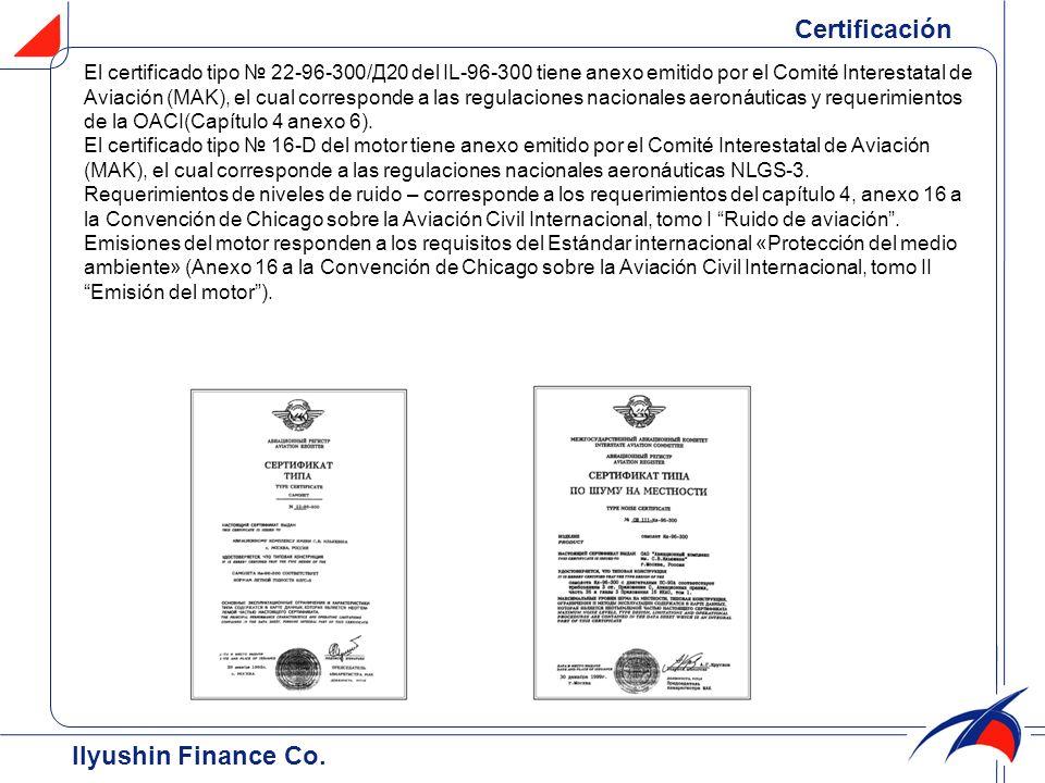 El certificado tipo 22-96-300/Д20 del IL-96-300 tiene anexo emitido por el Comité Interestatal de Aviación (MAK), el cual corresponde a las regulacion