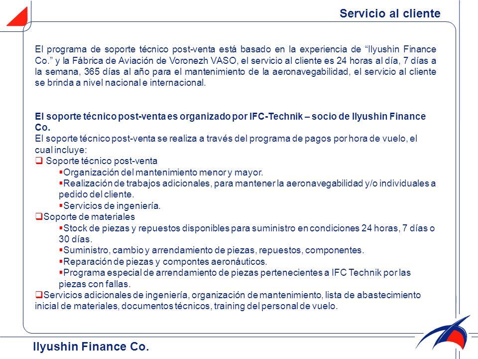 Servicio al cliente El programa de soporte técnico post-venta está basado en la experiencia de Ilyushin Finance Co. y la Fábrica de Aviación de Vorone