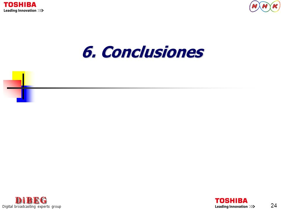 24 Digital broadcasting experts group 6. Conclusiones