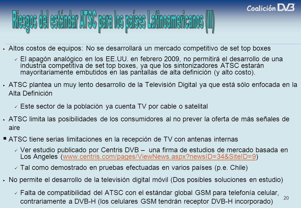 Coalición 20 Altos costos de equipos: No se desarrollará un mercado competitivo de set top boxes El apagón analógico en los EE.UU.