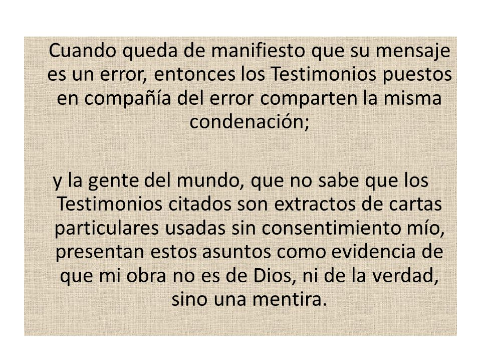 Los que desacreditan así la obra de Dios tendrán que responder ante Dios de la obra que están haciendo.