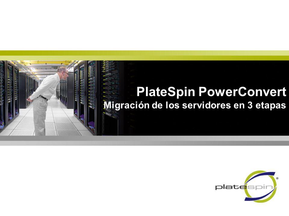 PlateSpin PowerConvert Migración de los servidores en 3 etapas