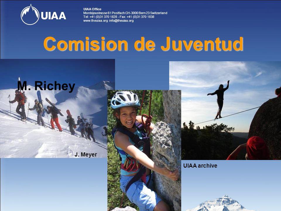 UIAA Office Monbijoustrasse 61 Postfach CH-3000 Bern 23 Switzerland Tel: +41 (0)31 370 1828 - Fax: +41 (0)31 370 1838 www.theuiaa.org info@theuiaa.org Comision de Juventud J.