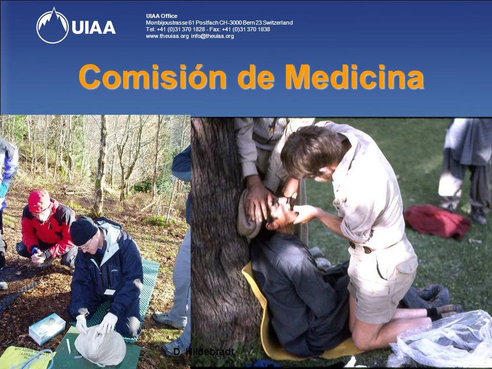 UIAA Office Monbijoustrasse 61 Postfach CH-3000 Bern 23 Switzerland Tel: +41 (0)31 370 1828 - Fax: +41 (0)31 370 1838 www.theuiaa.org info@theuiaa.org Comisión de Medicina D.