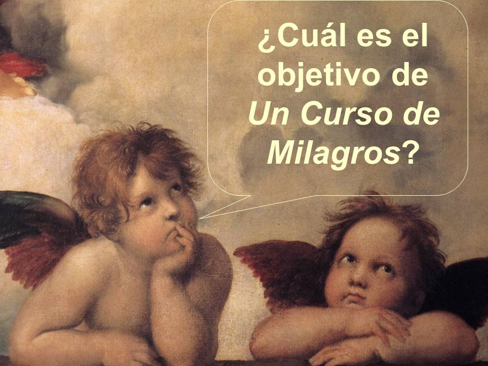 ¿Cuál es el objetivo de Un Curso de Milagros?