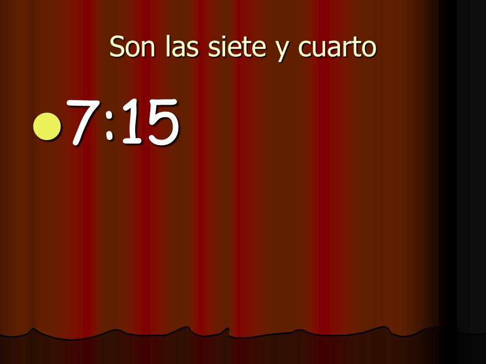 Son las cuatro menos cuarto 3:45 3:45