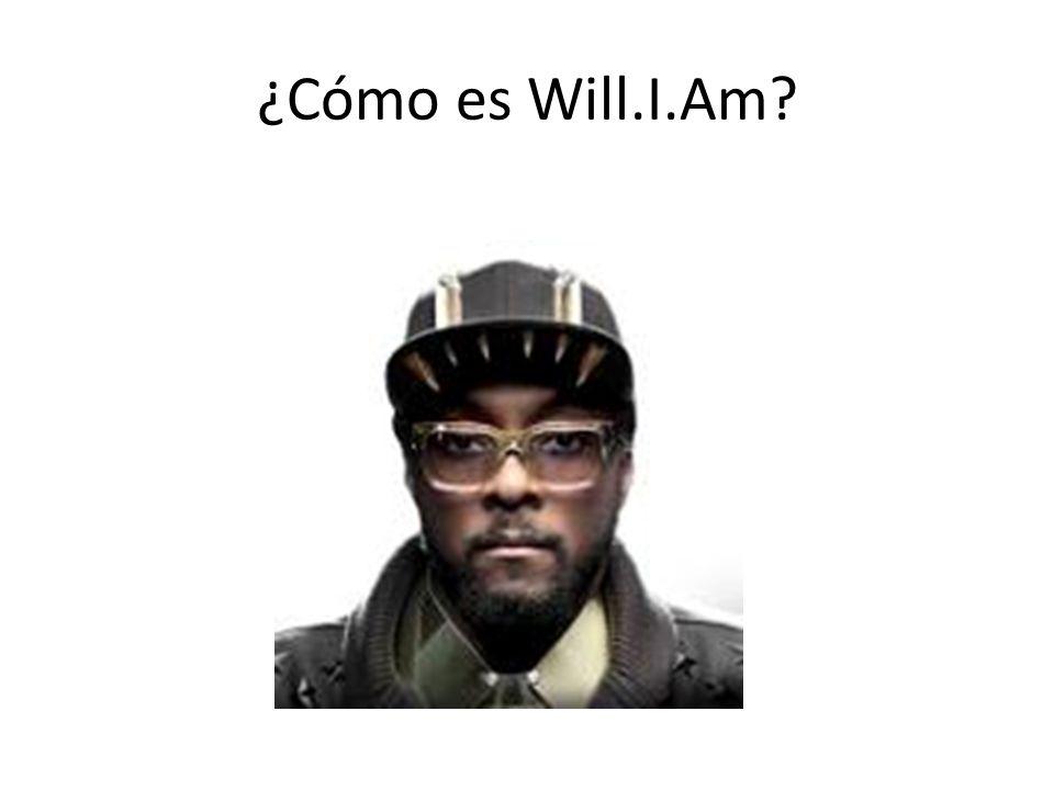 ¿Cómo es Will.I.Am?