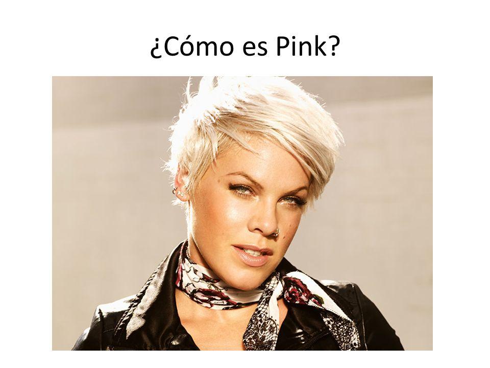 ¿Cómo es Pink?