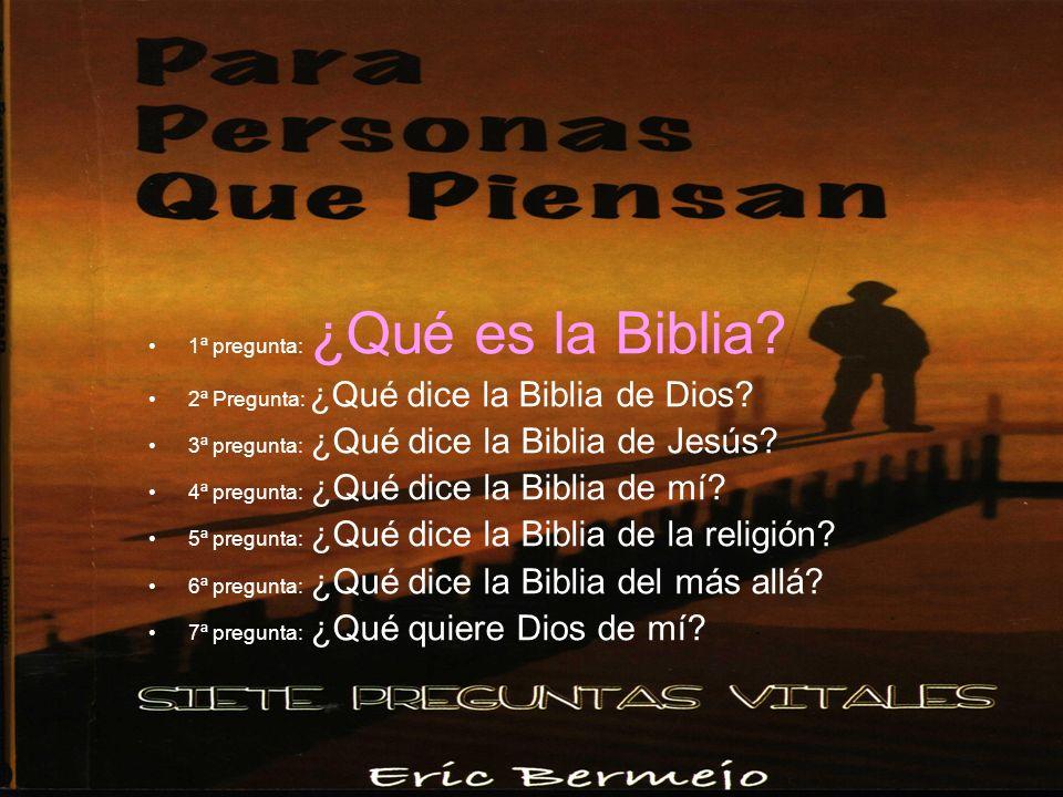 1ª pregunta: ¿Qué es la Biblia? 2ª Pregunta: ¿Qué dice la Biblia de Dios? 3ª pregunta: ¿Qué dice la Biblia de Jesús? 4ª pregunta: ¿Qué dice la Biblia