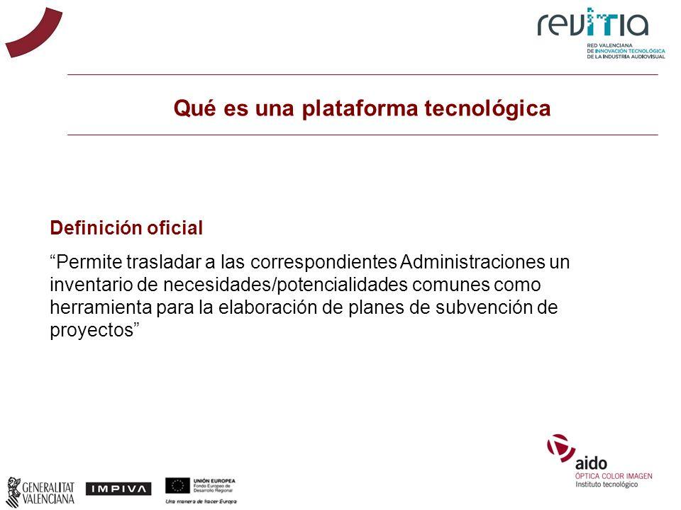 Qué es una plataforma tecnológica Definición oficial Permite trasladar a las correspondientes Administraciones un inventario de necesidades/potenciali