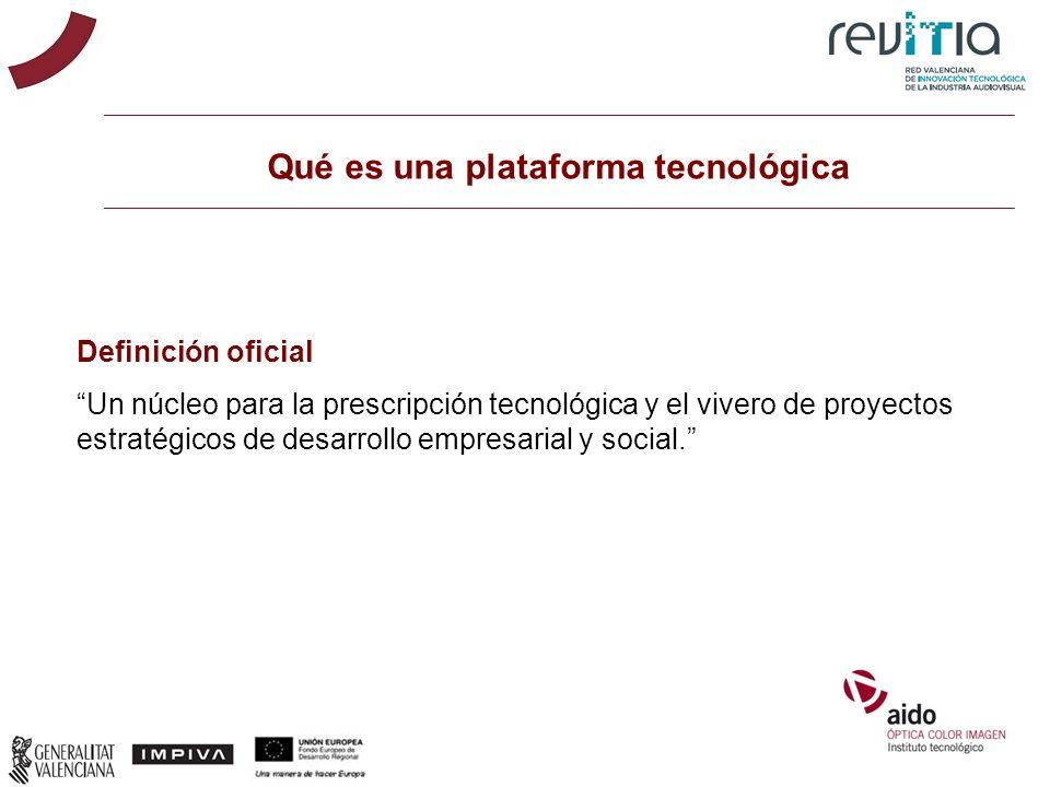 Qué es una plataforma tecnológica Definición oficial Un núcleo para la prescripción tecnológica y el vivero de proyectos estratégicos de desarrollo em