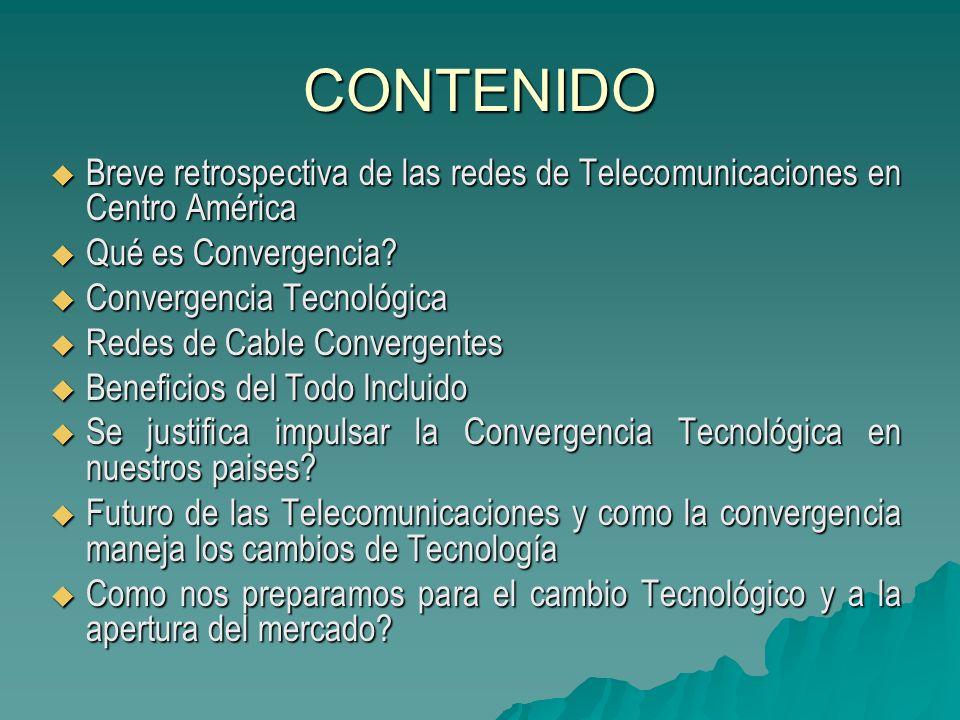 CONTENIDO Breve retrospectiva de las redes de Telecomunicaciones en Centro América Breve retrospectiva de las redes de Telecomunicaciones en Centro Am