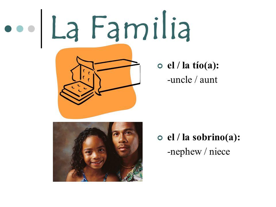 La Familia el / la primo(a)(s): -cousins El primo spoiled brats!