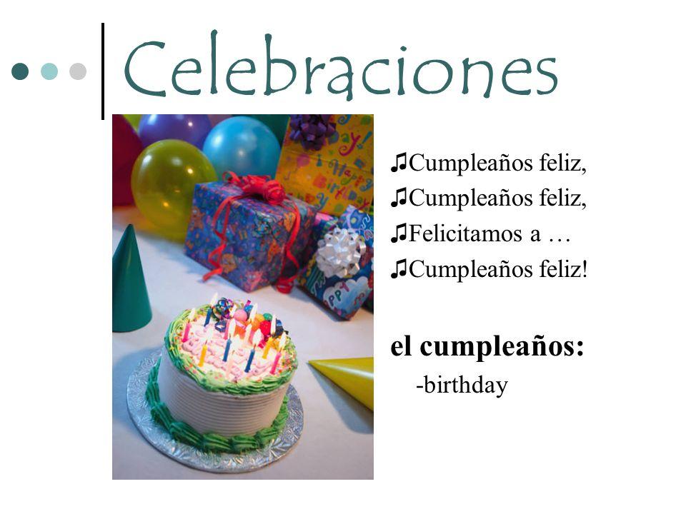 Celebraciones Cumpleaños feliz, Felicitamos a … Cumpleaños feliz! el cumpleaños: -birthday