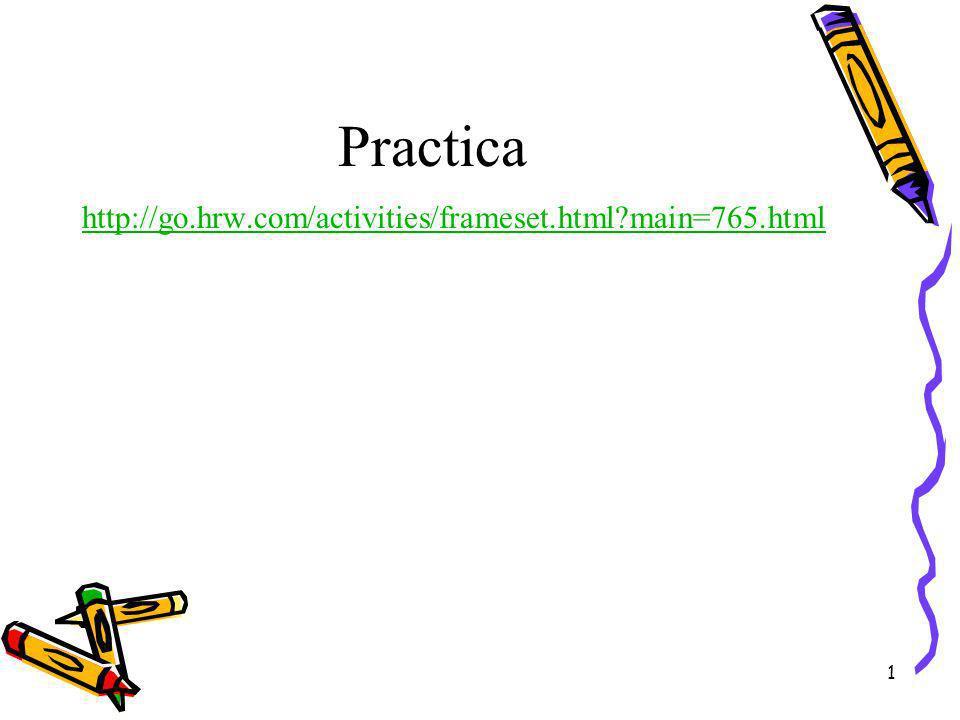 Practica http://go.hrw.com/activities/frameset.html?main=765.html 1