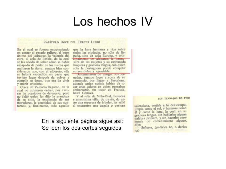 Los hechos IV En la siguiente página sigue así: Se leen los dos cortes seguidos.