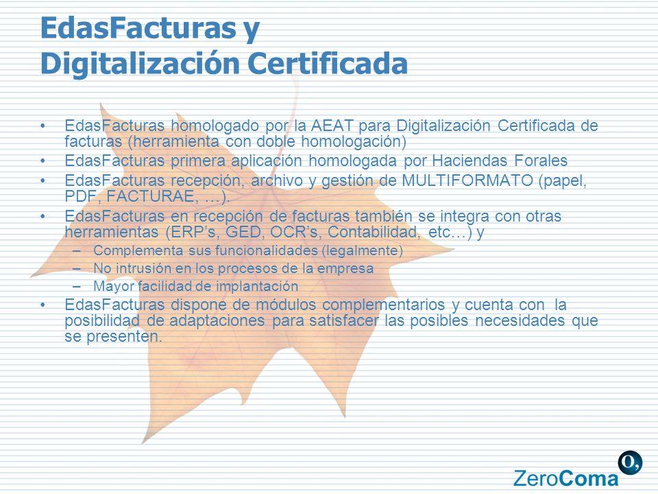 EdasFacturas y Digitalización Certificada EdasFacturas homologado por la AEAT para Digitalización Certificada de facturas (herramienta con doble homol
