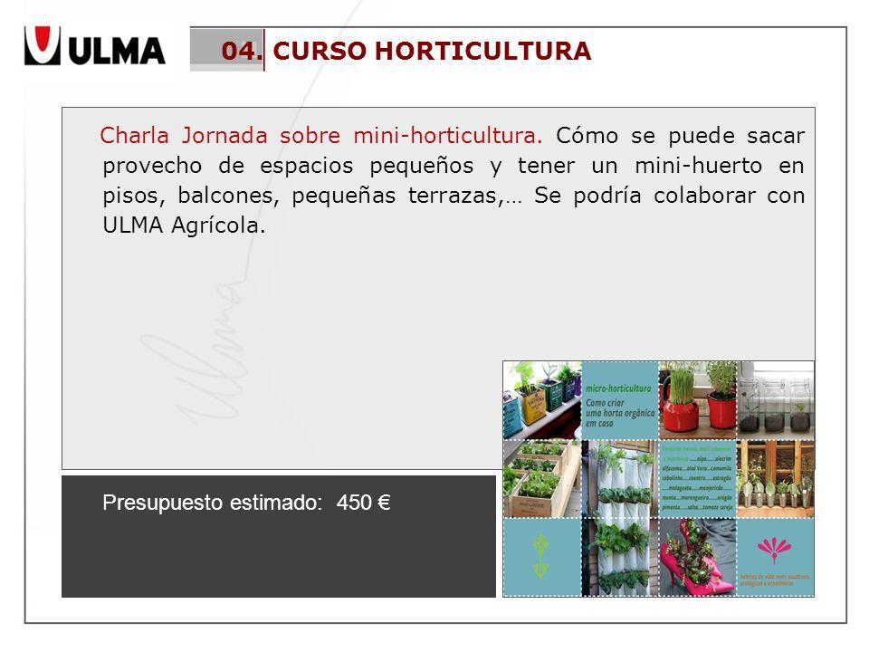 04. CURSO HORTICULTURA Charla Jornada sobre mini-horticultura.