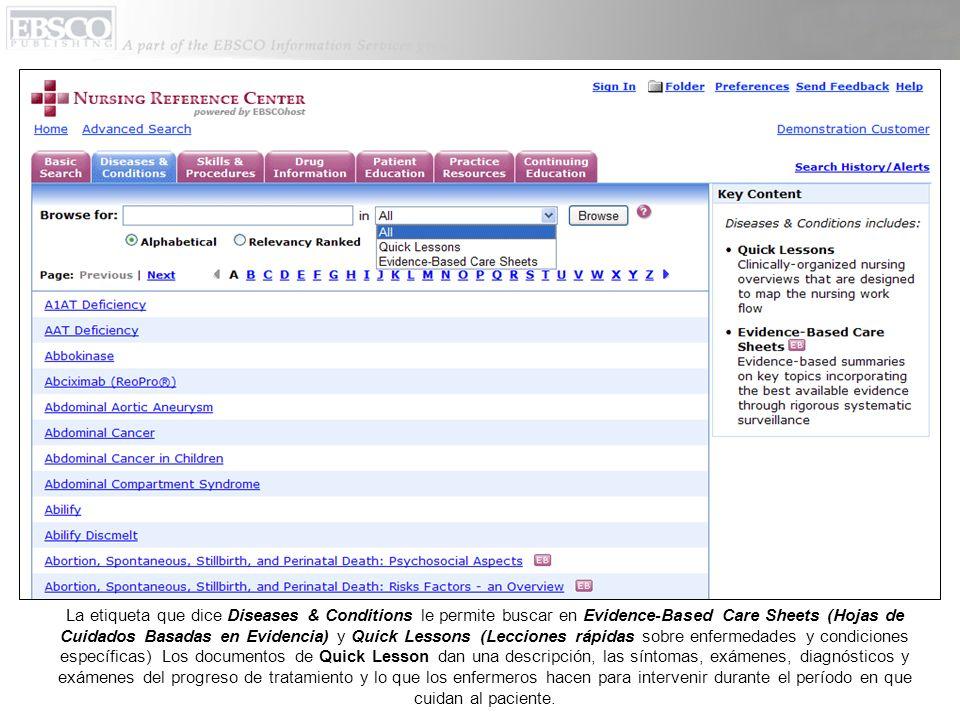 La etiqueta que dice Diseases & Conditions le permite buscar en Evidence-Based Care Sheets (Hojas de Cuidados Basadas en Evidencia) y Quick Lessons (L