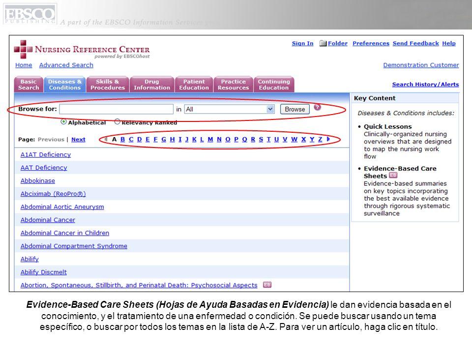 Evidence-Based Care Sheets (Hojas de Ayuda Basadas en Evidencia) le dan evidencia basada en el conocimiento, y el tratamiento de una enfermedad o cond