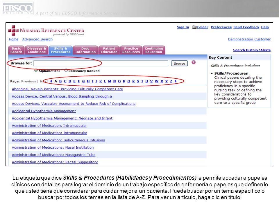 La etiqueta que dice Skills & Procedures (Habilidades y Procedimientos) le permite acceder a papeles clínicos con detalles para lograr el dominio de u