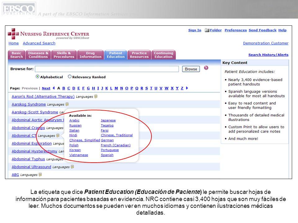 La etiqueta que dice Patient Education (Educación de Paciente) le permite buscar hojas de información para pacientes basadas en evidencia. NRC contien