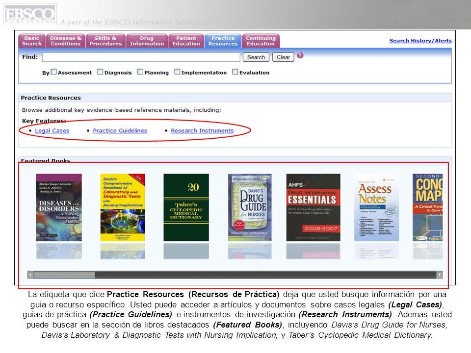 La etiqueta que dice Practice Resources (Recursos de Práctica) deja que usted busque información por una guia o recurso específico. Usted puede accede