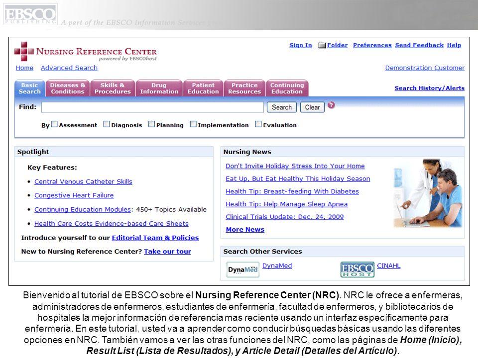 Bienvenido al tutorial de EBSCO sobre el Nursing Reference Center (NRC). NRC le ofrece a enfermeras, administradores de enfermeros, estudiantes de enf