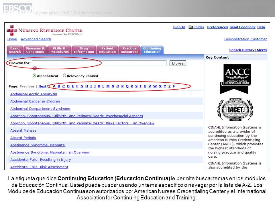 La etiqueta que dice Continuing Education (Educación Continua) le permite buscar temas en los módulos de Educación Continua. Usted puede buscar usando