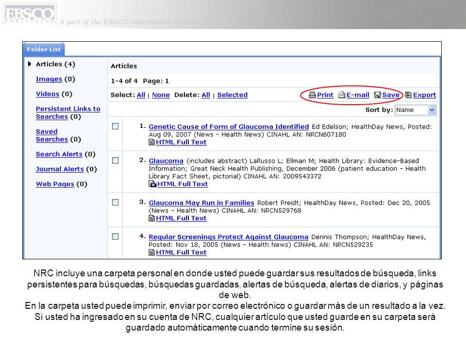 NRC incluye una carpeta personal en donde usted puede guardar sus resultados de búsqueda, links persistentes para búsquedas, búsquedas guardadas, aler