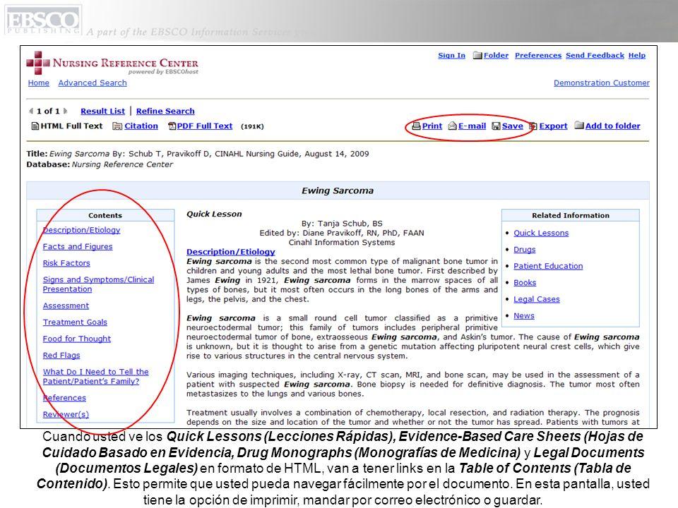Cuando usted ve los Quick Lessons (Lecciones Rápidas), Evidence-Based Care Sheets (Hojas de Cuidado Basado en Evidencia, Drug Monographs (Monografías