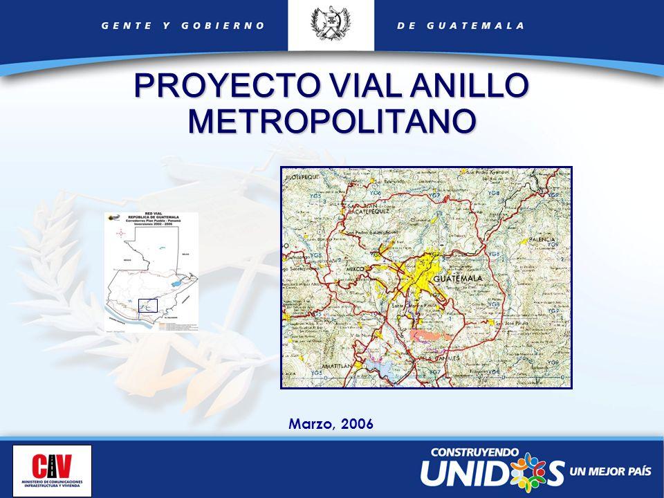 Marzo, 2006 PROYECTO VIAL ANILLO METROPOLITANO
